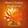 Karunesh: Heart Chakra Meditation (Audio-CD)